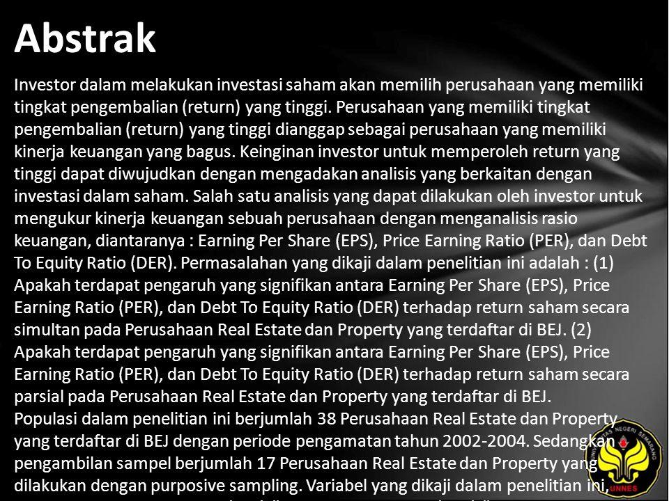 Abstrak Investor dalam melakukan investasi saham akan memilih perusahaan yang memiliki tingkat pengembalian (return) yang tinggi.