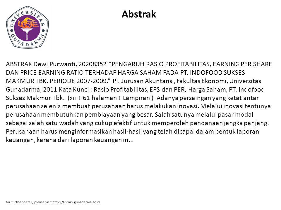"""Abstrak ABSTRAK Dewi Purwanti, 20208352 """"PENGARUH RASIO PROFITABILITAS, EARNING PER SHARE DAN PRICE EARNING RATIO TERHADAP HARGA SAHAM PADA PT. INDOFO"""
