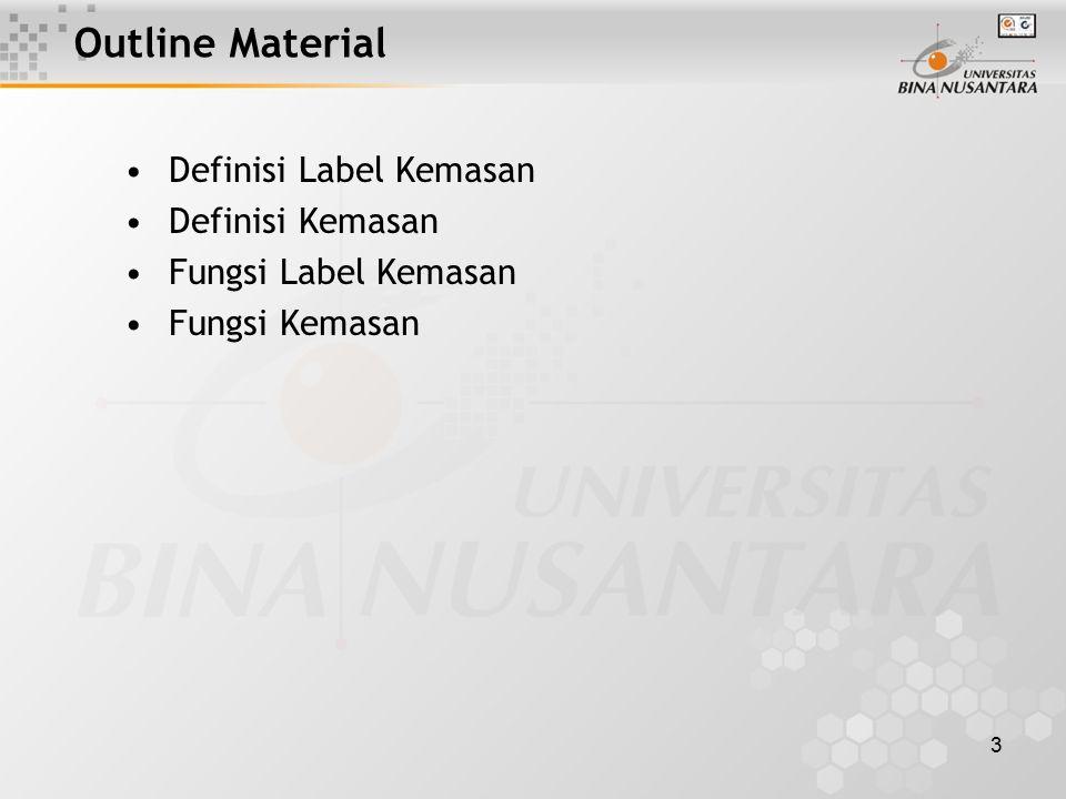 3 Outline Material Definisi Label Kemasan Definisi Kemasan Fungsi Label Kemasan Fungsi Kemasan