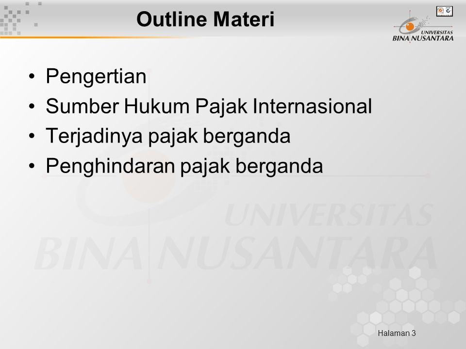 Halaman 3 Outline Materi Pengertian Sumber Hukum Pajak Internasional Terjadinya pajak berganda Penghindaran pajak berganda