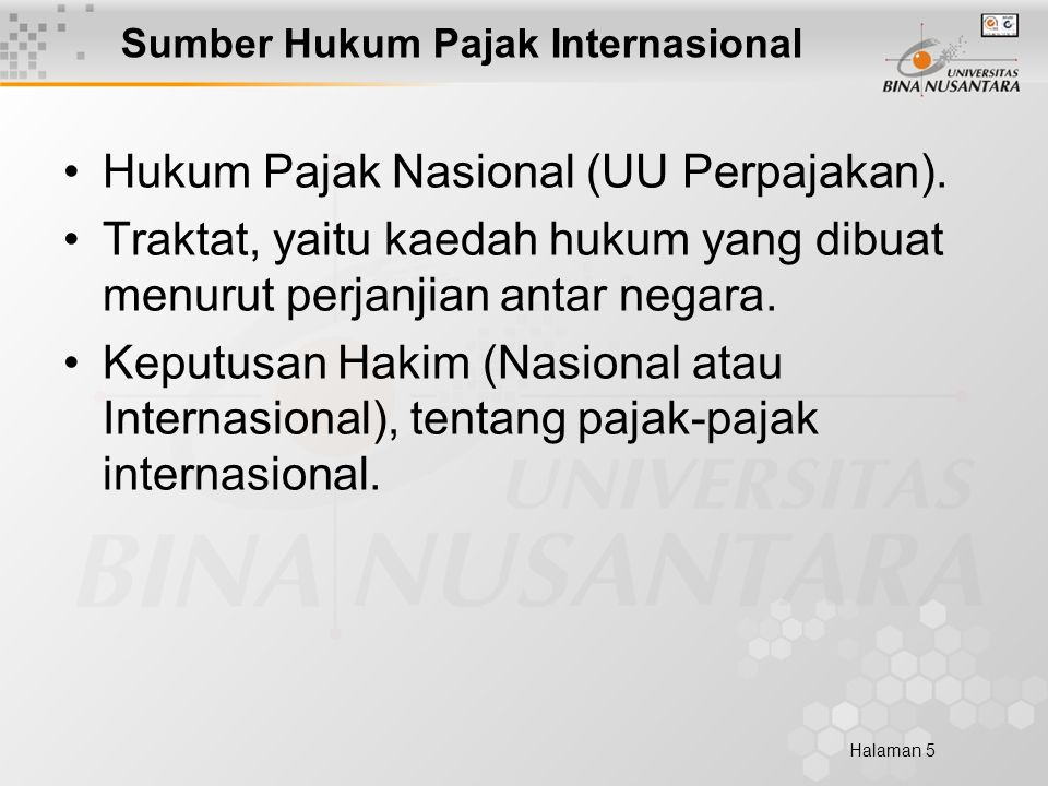 Halaman 5 Sumber Hukum Pajak Internasional Hukum Pajak Nasional (UU Perpajakan).