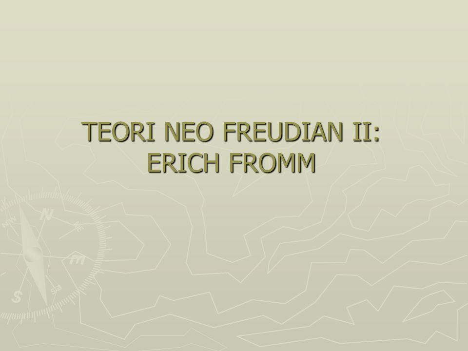 TEORI NEO FREUDIAN IV TEORI PSIKOSOSIAL ERIK HOMBURGER ERIKSON