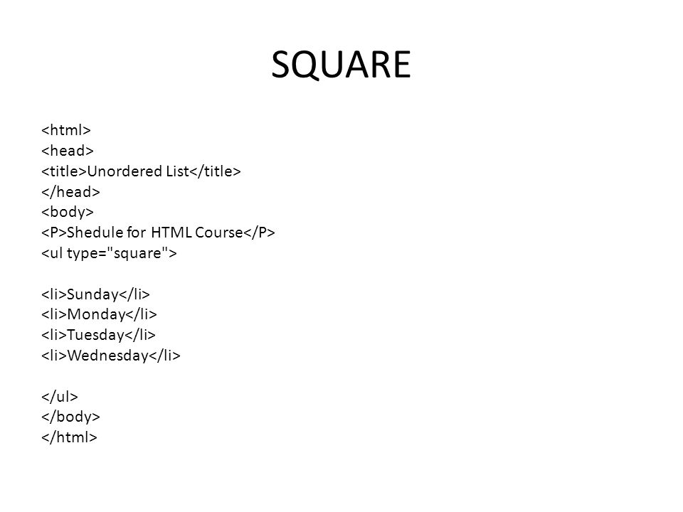 SQUARE Unordered List Shedule for HTML Course Sunday Monday Tuesday Wednesday