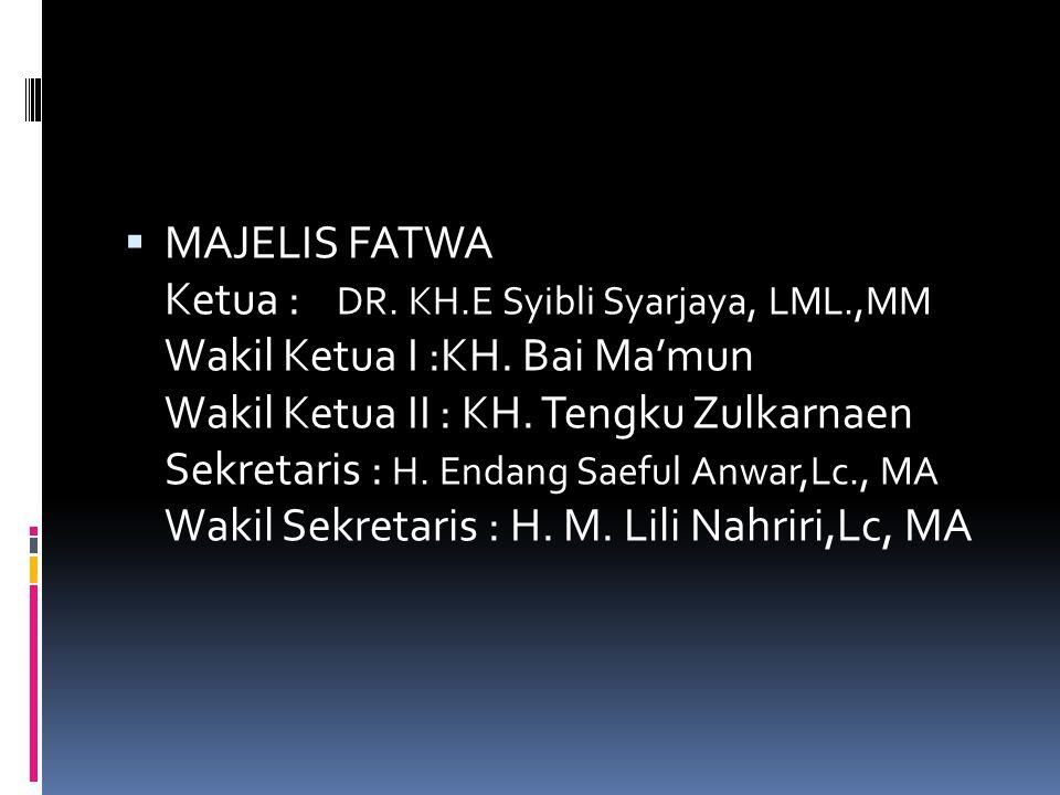Anggota-anggota : 1. KH.Hafidz Usman 2. H. Mohamad Idjen 3. KH. Ismail Jaelani 4. Drs. H. Abdullah Sukarta 5. Hj.Eneng Jubaedah, SH., MH 6. H. Oman Bo