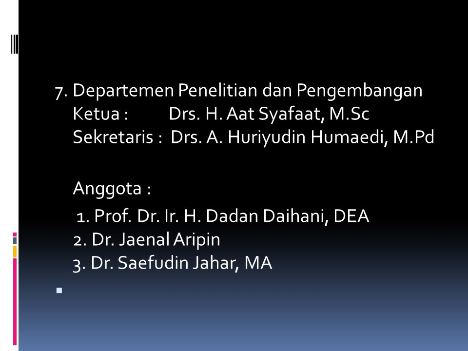 6. Departemen Hukum dan HAM Ketua : H.Husni Tamrin, SH., MH Sekretaris : Yhannu Setiawan, SH., MH Anggota-anggota : 1. Nur Ali, MH 2. Nur Aziz Hakim,