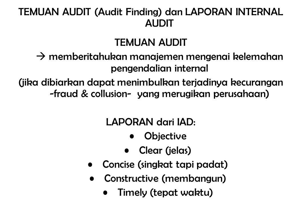 TEMUAN AUDIT (Audit Finding) dan LAPORAN INTERNAL AUDIT TEMUAN AUDIT  memberitahukan manajemen mengenai kelemahan pengendalian internal (jika dibiark
