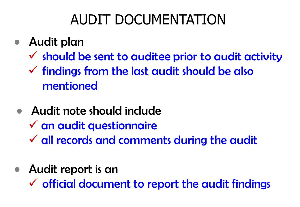 AUDIT DOCUMENTATION Audit report is an official document to report the audit findings Audit plan should be sent to auditee prior to audit activity fin