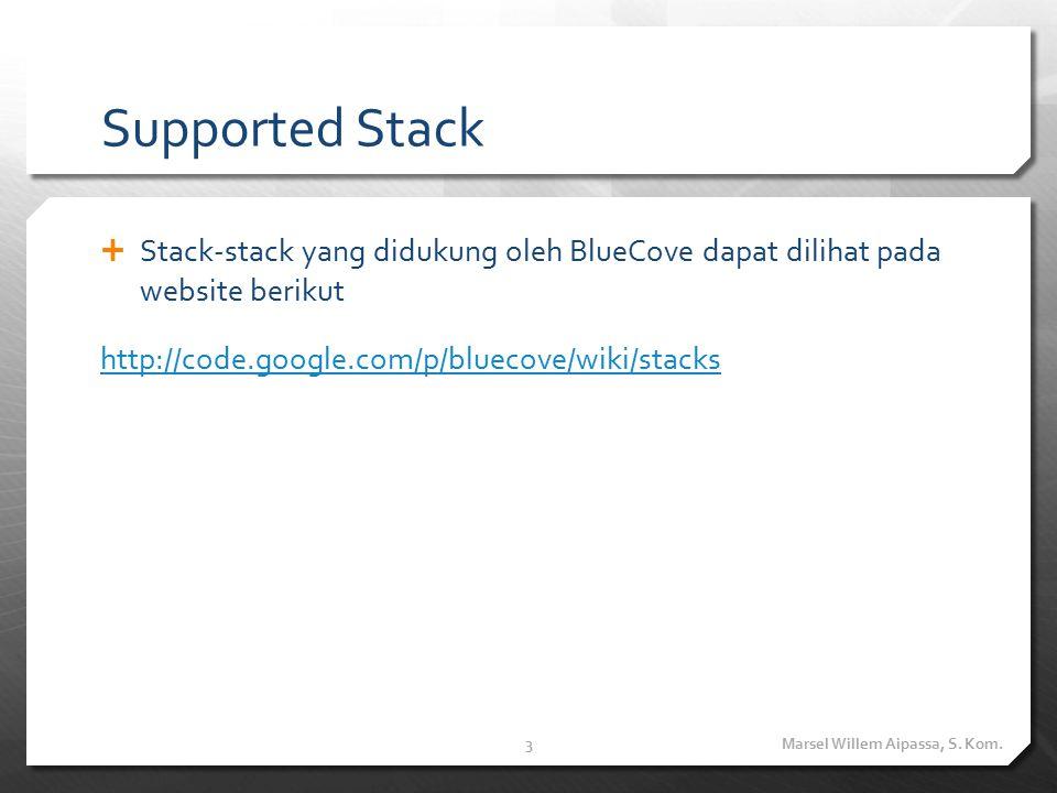 Instalasi BlueCove (1)  Download library BlueCove dari website resmi, www.bluecove.org (bluecove.jar) www.bluecove.org  Buat sebuah project baru (Application Desktop), lalu integrasikan dengan library BlueCove lewat klik kanan pada Libraries, dan pilih Add JAR/Folder Marsel Willem Aipassa, S.