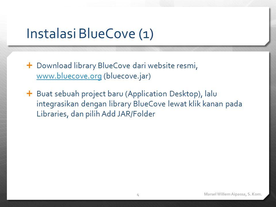 Instalasi BlueCove (2) Marsel Willem Aipassa, S. Kom.5