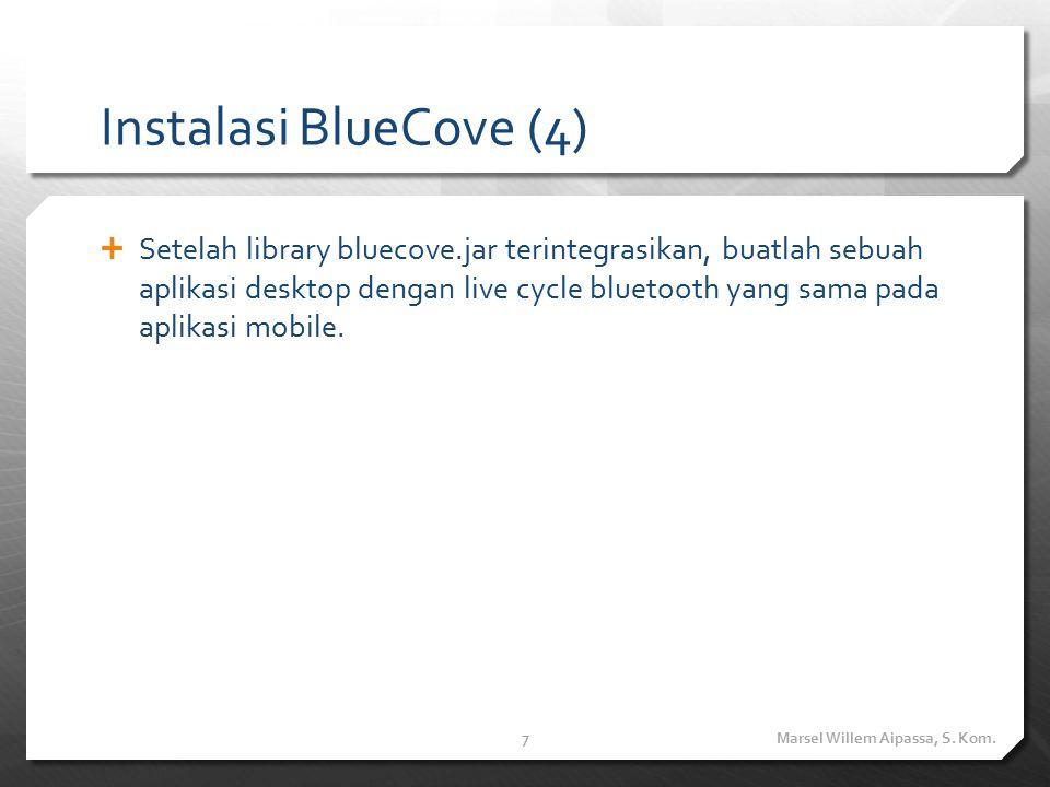 BlueCove JRS-82 Emulator  bluecove-emu adalah modul tambahan BlueCove untuk mensimulasikan Bluetooth stack.