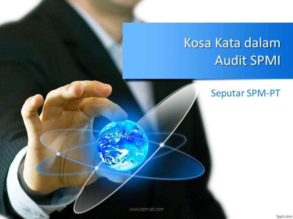 Beberapa kosakata Untuk Audit SPMI www.spm-pt.com
