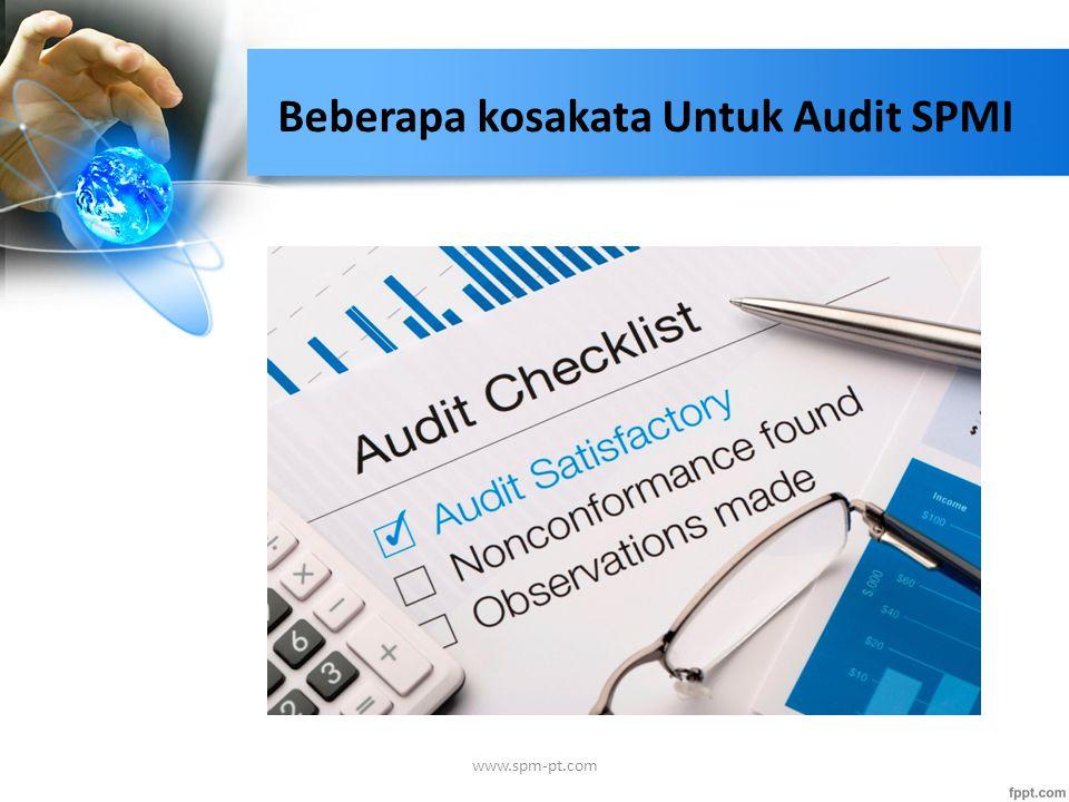 Auditor: seorang yang memiliki kualifikasi untuk menjalankan audit mutu Teraudit: suatu organisasi yang diaudit Klien: seseorang atau organisasi yang meminta audit Auditor: seorang yang memiliki kualifikasi untuk menjalankan audit mutu Teraudit: suatu organisasi yang diaudit Klien: seseorang atau organisasi yang meminta audit www.spm-pt.com Auditor, Teraudit & Klien..