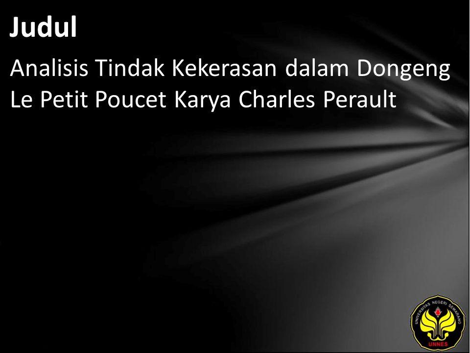 Judul Analisis Tindak Kekerasan dalam Dongeng Le Petit Poucet Karya Charles Perault
