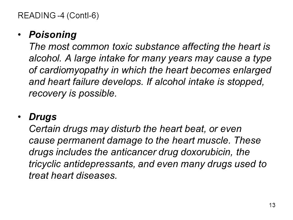 13 READING -4 (Contl-6) Poisoning The most common toxic substance affecting the heart is alcohol.
