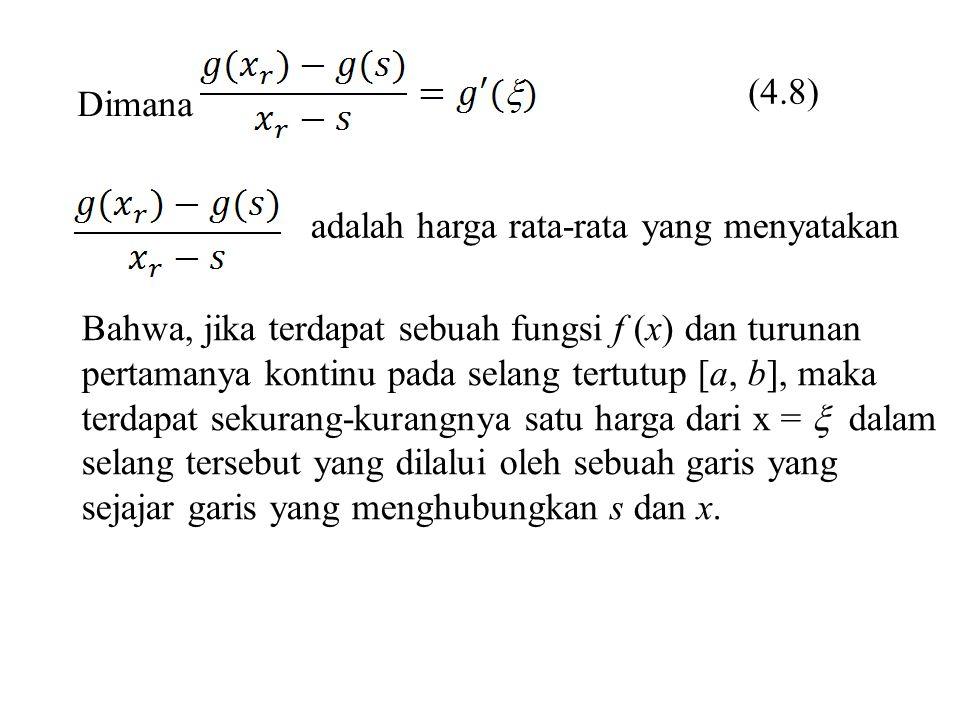 adalah harga rata-rata yang menyatakan (4.8) Dimana Bahwa, jika terdapat sebuah fungsi f (x) dan turunan pertamanya kontinu pada selang tertutup [a, b