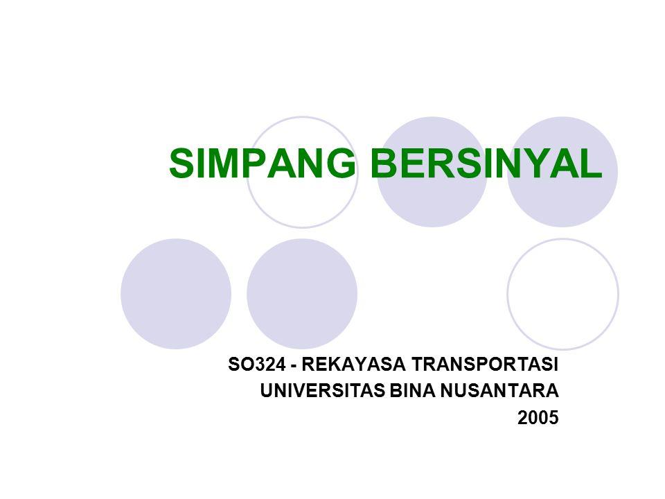 SIMPANG BERSINYAL SO324 - REKAYASA TRANSPORTASI UNIVERSITAS BINA NUSANTARA 2005