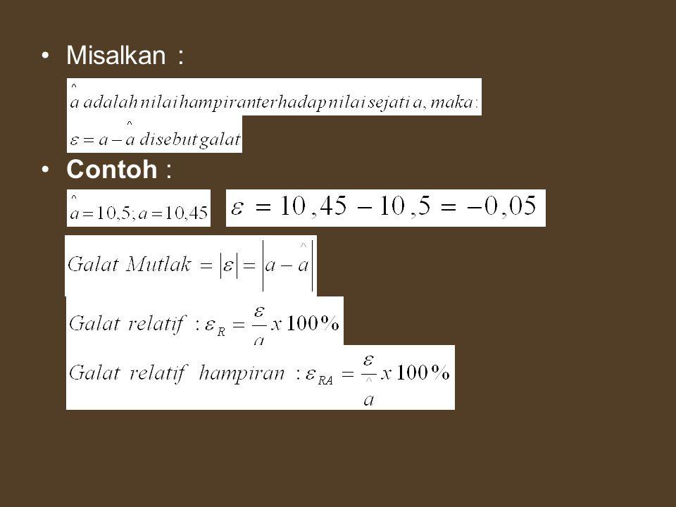 Metode yg berorde O(h 2 ) misalnya, lebih teliti drpd metode yg berorde O(h).