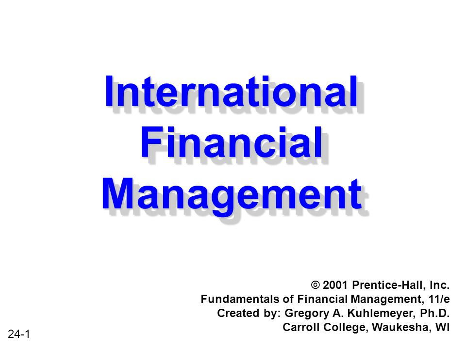 24-1 International Financial Management © 2001 Prentice-Hall, Inc.