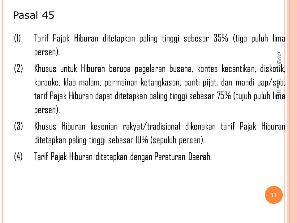 6/5/2012 Mas Hank 11 (1) Tarif Pajak Hiburan ditetapkan paling tinggi sebesar 35% (tiga puluh lima persen).