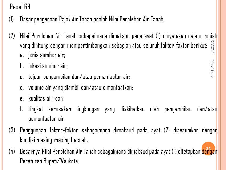6/5/2012 Mas Hank 36 (1)Dasar pengenaan Pajak Air Tanah adalah Nilai Perolehan Air Tanah.