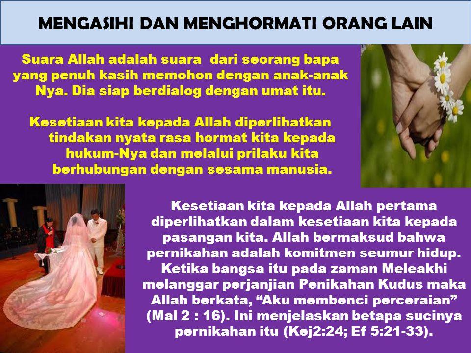 Kesetiaan kita kepada Allah pertama diperlihatkan dalam kesetiaan kita kepada pasangan kita. Allah bermaksud bahwa pernikahan adalah komitmen seumur h