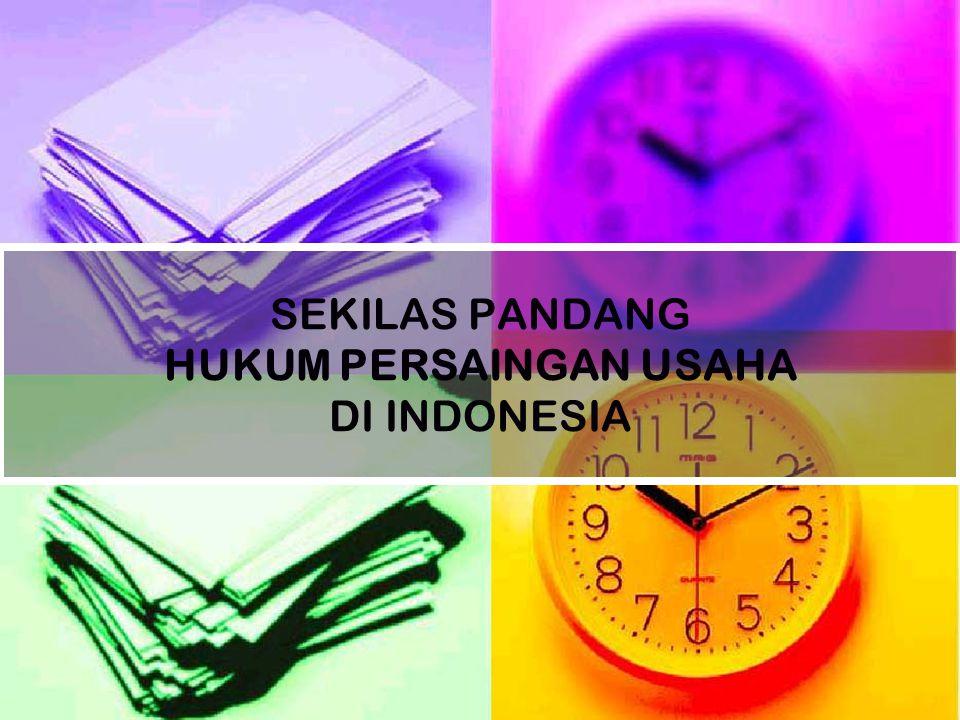 SEKILAS PANDANG HUKUM PERSAINGAN USAHA DI INDONESIA