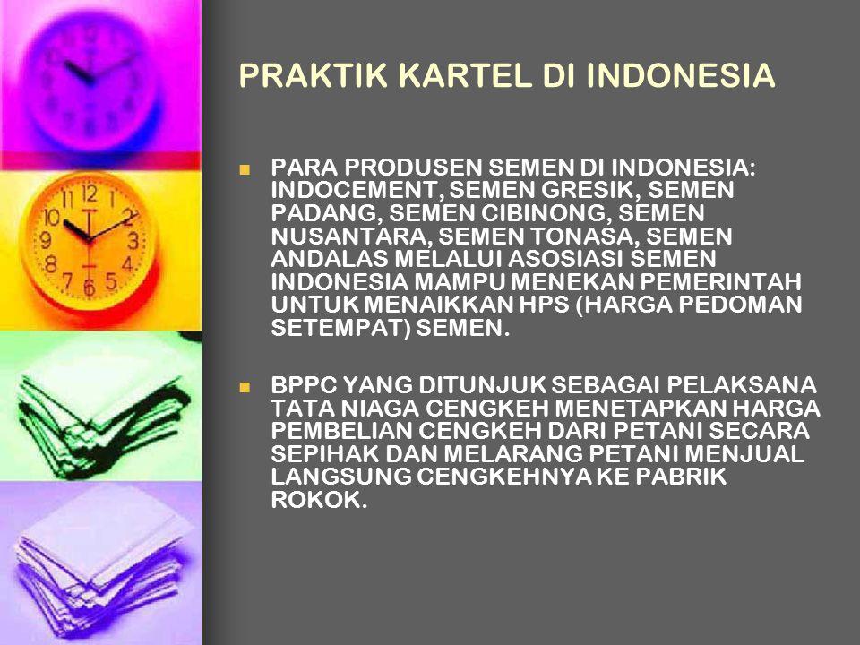PRAKTIK KARTEL DI INDONESIA PARA PRODUSEN SEMEN DI INDONESIA: INDOCEMENT, SEMEN GRESIK, SEMEN PADANG, SEMEN CIBINONG, SEMEN NUSANTARA, SEMEN TONASA, S