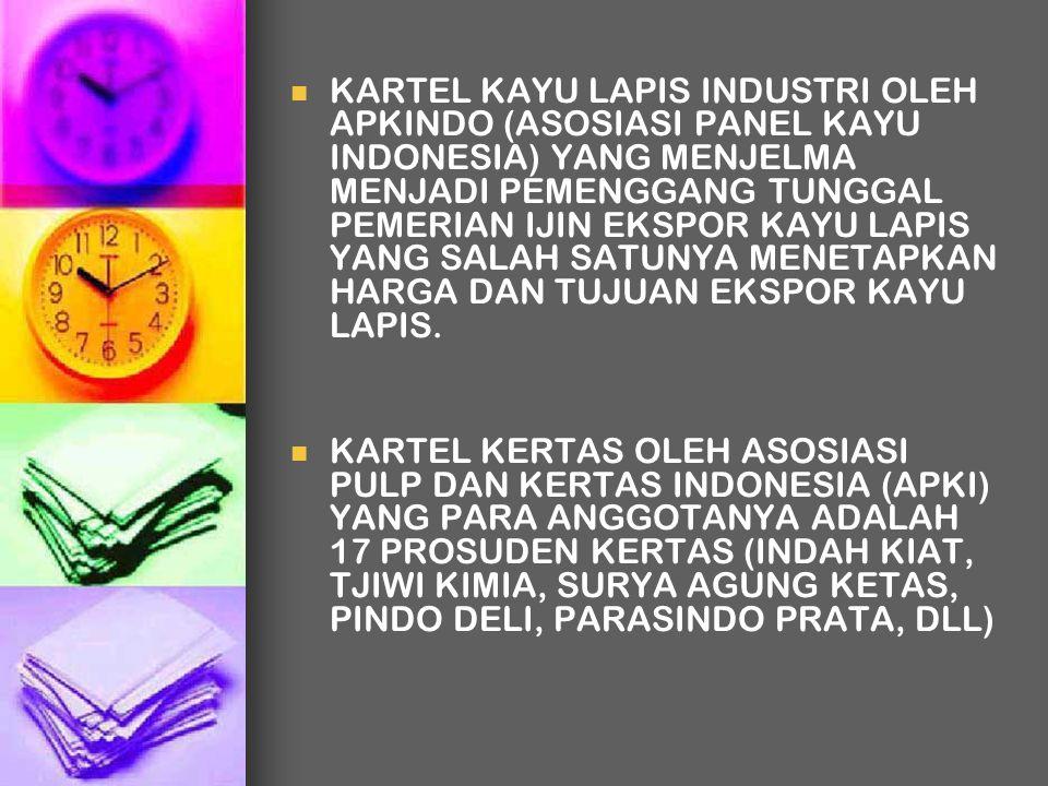 KARTEL KAYU LAPIS INDUSTRI OLEH APKINDO (ASOSIASI PANEL KAYU INDONESIA) YANG MENJELMA MENJADI PEMENGGANG TUNGGAL PEMERIAN IJIN EKSPOR KAYU LAPIS YANG