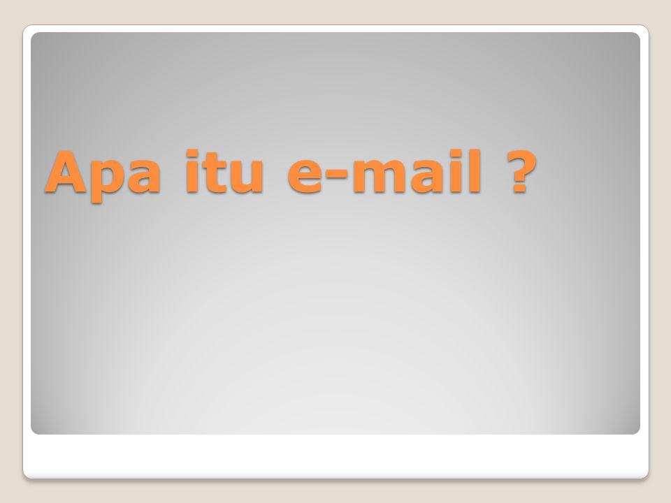 e-Mail atau surat elektronik merupakan fenomena di era 80- an.