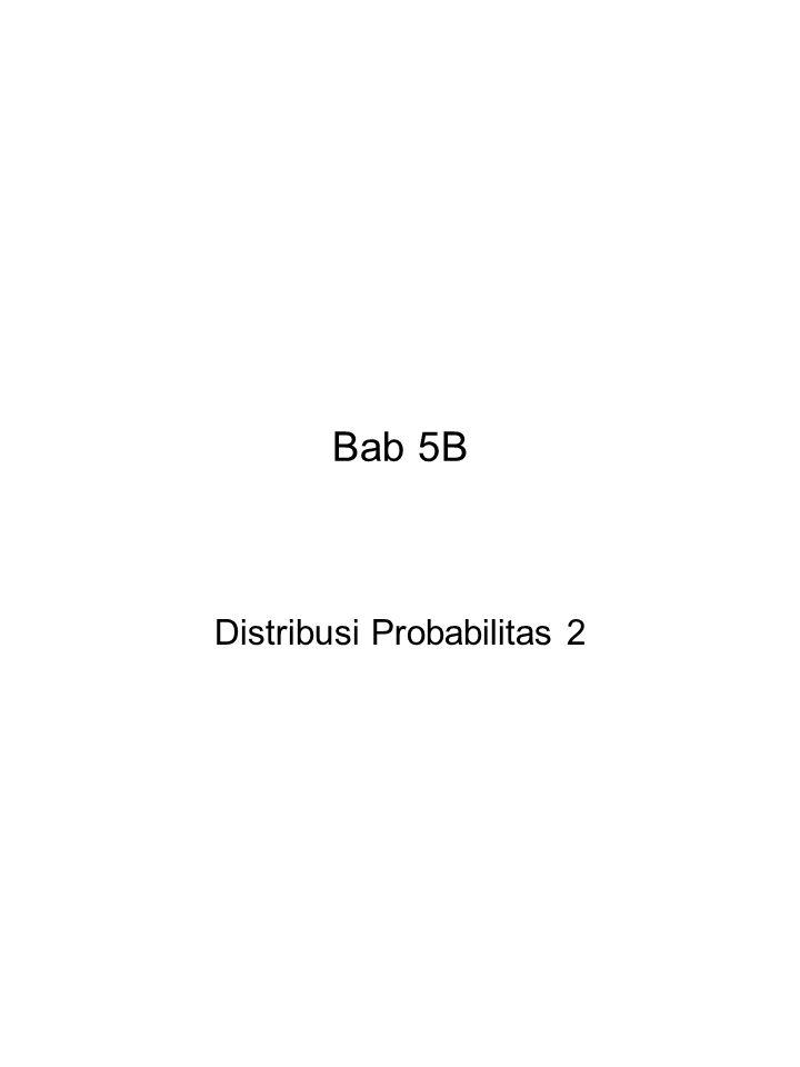 Bab 5B Distribusi Probabilitas 2