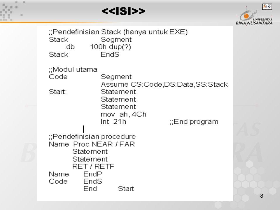 19 > Bahasa Rakitan pada 8088 mempunyai banyak format / bentuk dalam penulisan main program.