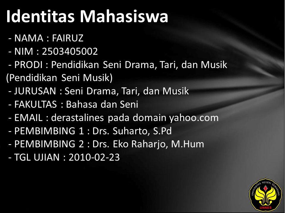 Identitas Mahasiswa - NAMA : FAIRUZ - NIM : 2503405002 - PRODI : Pendidikan Seni Drama, Tari, dan Musik (Pendidikan Seni Musik) - JURUSAN : Seni Drama