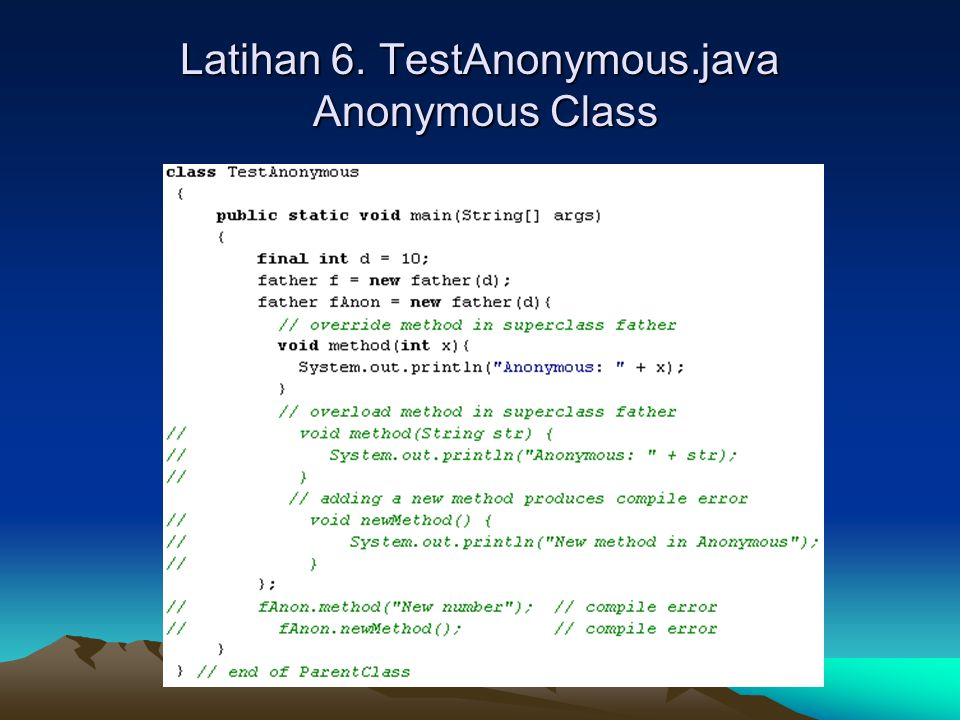 Latihan 6. TestAnonymous.java Anonymous Class