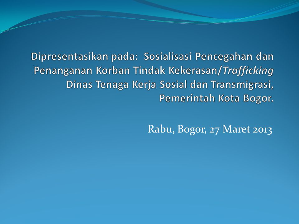 Rabu, Bogor, 27 Maret 2013