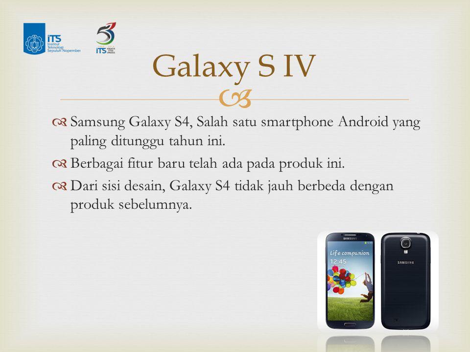   Samsung Galaxy S4, Salah satu smartphone Android yang paling ditunggu tahun ini.