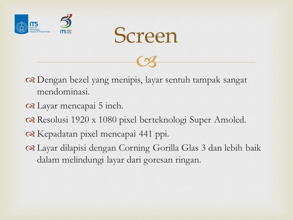   Dengan bezel yang menipis, layar sentuh tampak sangat mendominasi.