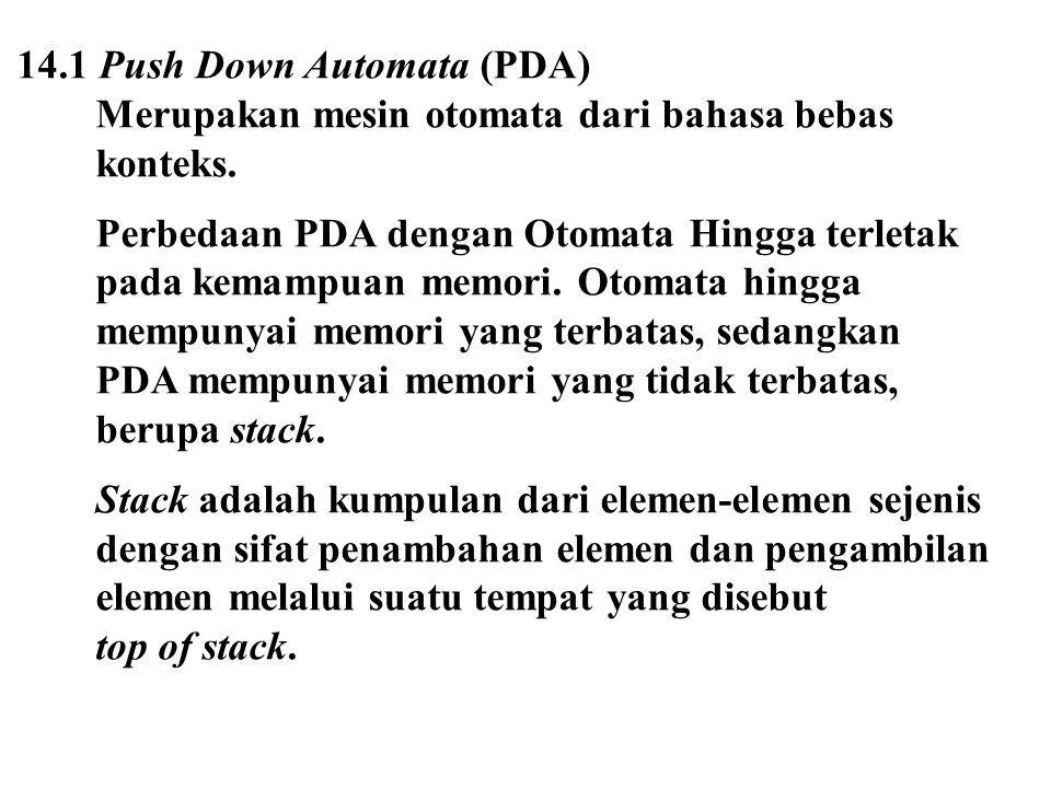 14.1 Push Down Automata (PDA) Merupakan mesin otomata dari bahasa bebas konteks.