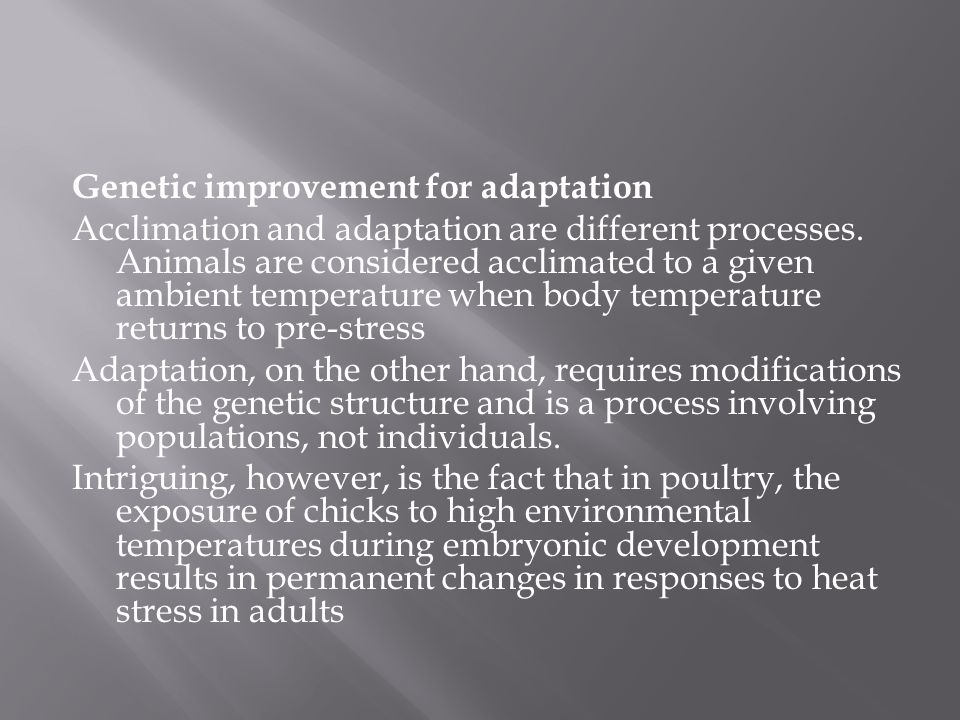 Genetic improvement for adaptation Acclimation and adaptation are different processes.