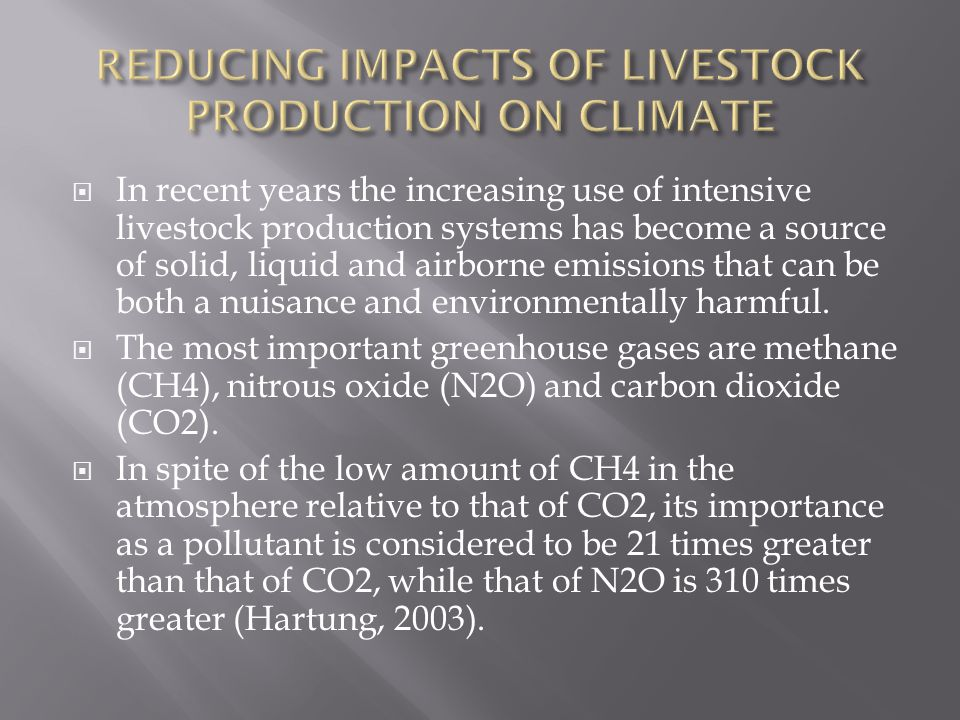  In recent years the increasing use of intensive livestock production systems has become a source of solid, liquid and airborne emissions that can be both a nuisance and environmentally harmful.