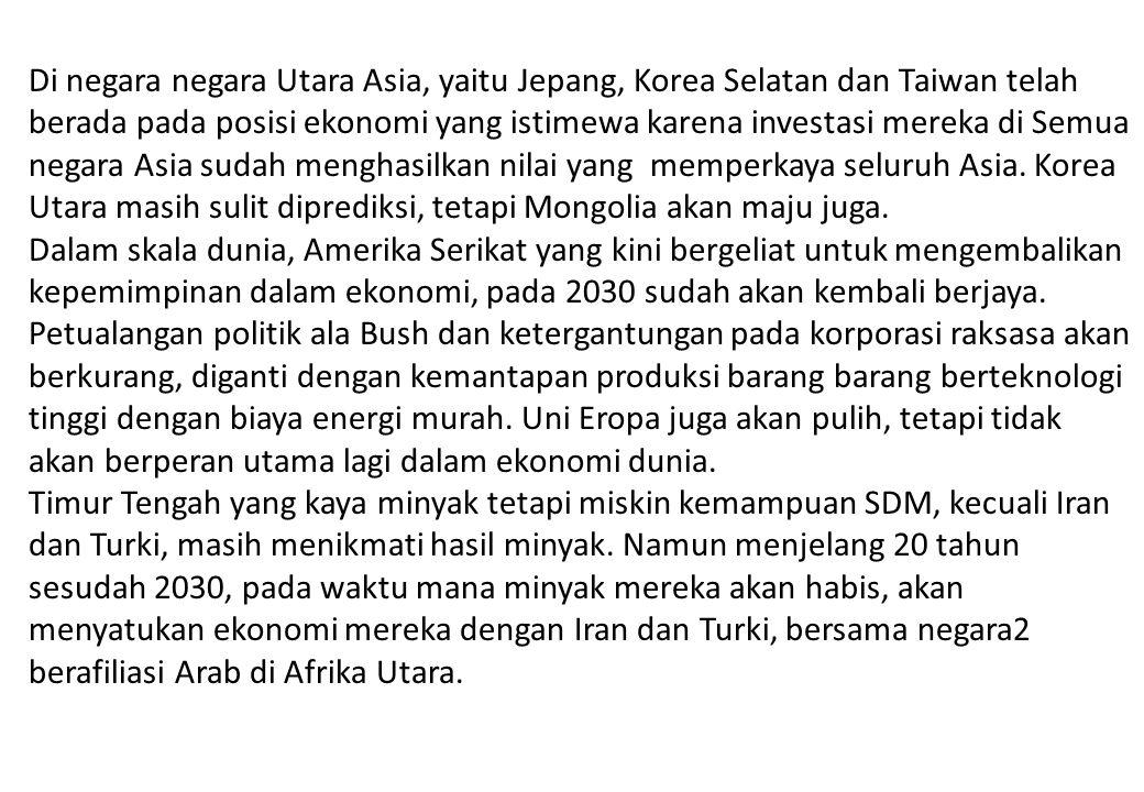 Di negara negara Utara Asia, yaitu Jepang, Korea Selatan dan Taiwan telah berada pada posisi ekonomi yang istimewa karena investasi mereka di Semua negara Asia sudah menghasilkan nilai yang memperkaya seluruh Asia.