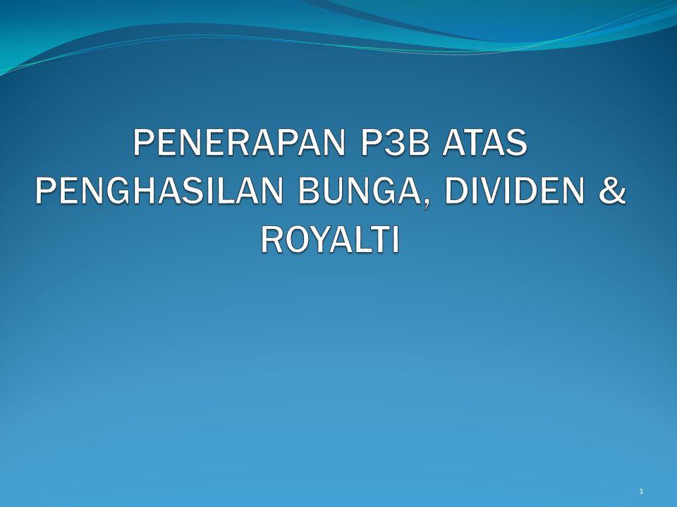 OUTLINE 1.Interaksi UU PPh dan P3B 2. Perlakuan perpajakan menurut UU PPh 3.