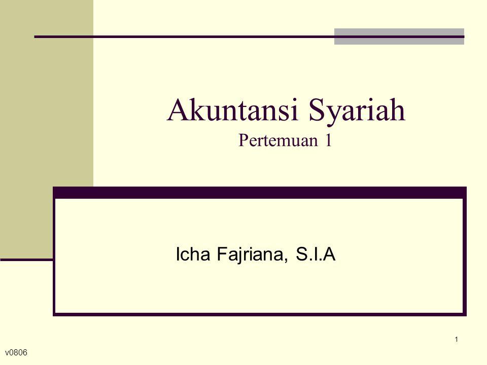 Akuntansi Syariah Pertemuan 1 Icha Fajriana, S.I.A 1 v0806