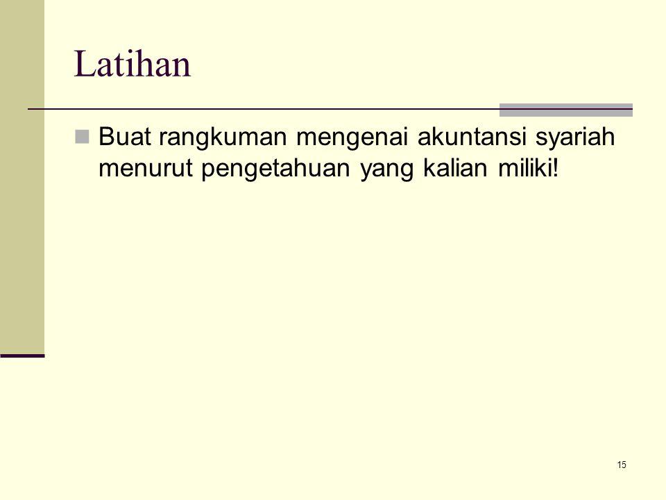 Latihan Buat rangkuman mengenai akuntansi syariah menurut pengetahuan yang kalian miliki! 15