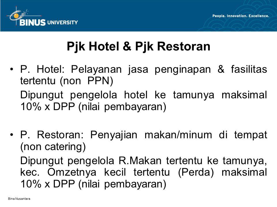 Bina Nusantara Pjk Hotel & Pjk Restoran P. Hotel: Pelayanan jasa penginapan & fasilitas tertentu (non PPN) Dipungut pengelola hotel ke tamunya maksima