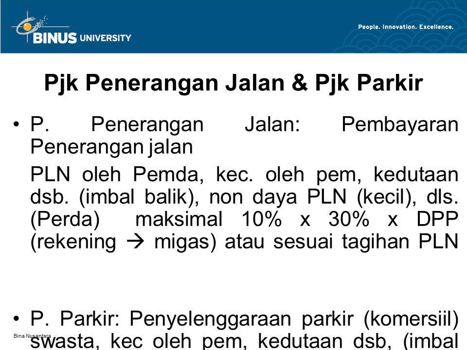 Bina Nusantara Pjk Penerangan Jalan & Pjk Parkir P. Penerangan Jalan: Pembayaran Penerangan jalan PLN oleh Pemda, kec. oleh pem, kedutaan dsb. (imbal