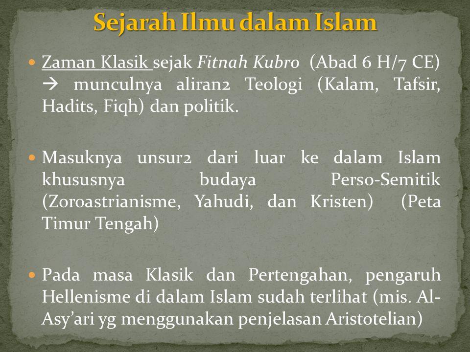 Zaman Klasik sejak Fitnah Kubro (Abad 6 H/7 CE)  munculnya aliran2 Teologi (Kalam, Tafsir, Hadits, Fiqh) dan politik. Masuknya unsur2 dari luar ke da