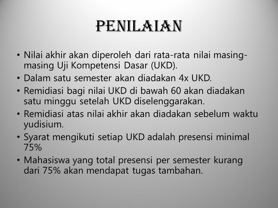 Penilaian Nilai akhir akan diperoleh dari rata-rata nilai masing- masing Uji Kompetensi Dasar (UKD). Dalam satu semester akan diadakan 4x UKD. Remidia