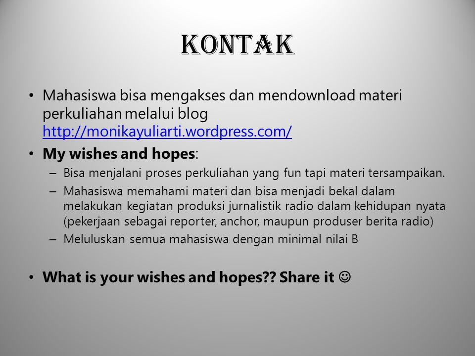 Kontak Mahasiswa bisa mengakses dan mendownload materi perkuliahan melalui blog http://monikayuliarti.wordpress.com/ http://monikayuliarti.wordpress.c