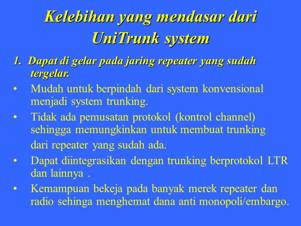 Kelebihan yang mendasar dari UniTrunk System 2.