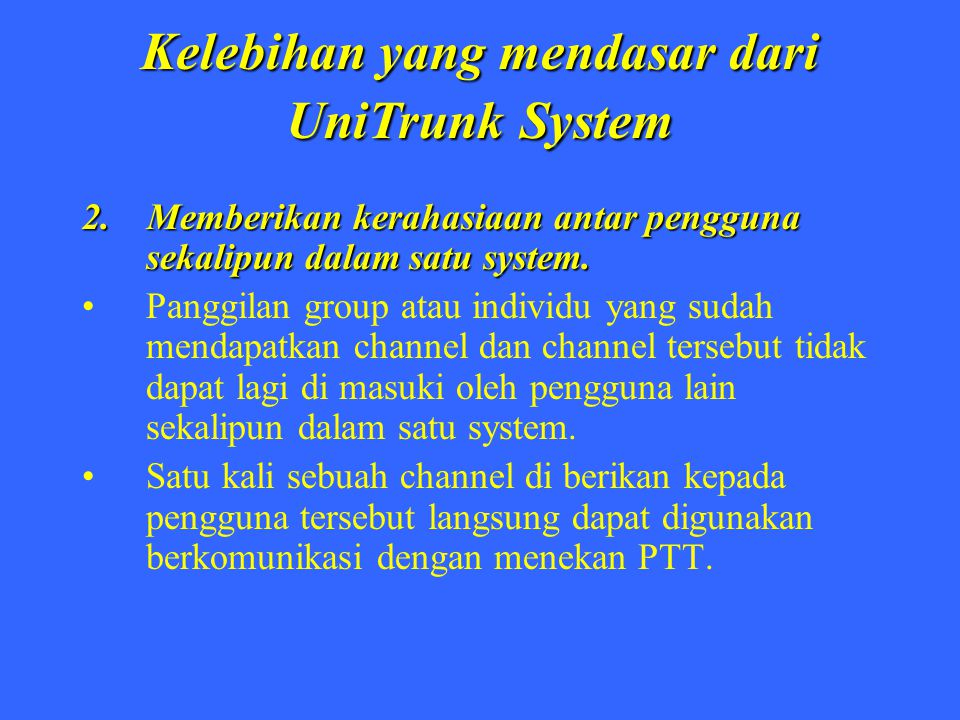 Summary dari UniTrunk Protokol signaling yang aman dan compatible dengan banyak radio dan repeater yang ada di pasar.